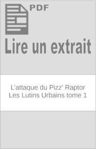 L'attaque du Pizz' Raptor – Les Lutins Urbains tome 1 : extrait