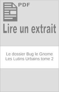 Le dossier Bug le Gnome – Les Lutins Urbains tome 2 : extrait