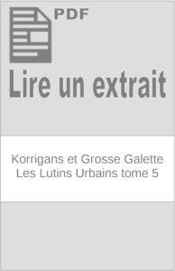 Korrigans et Grosse Galette – Les Lutins Urbains tome 5 : extrait