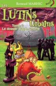 Le dossier Bug le Gnome – Les Lutins Urbains tome 2