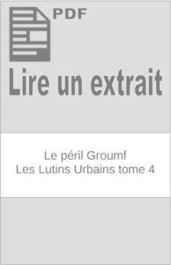 Le péril Groumf – Les Lutins Urbains tome 4 : extrait
